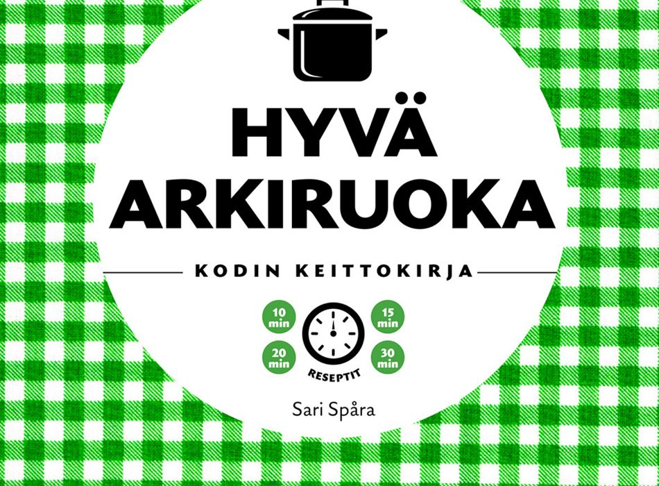 Hyvä Arkiruoka – Kodin Keittokirja